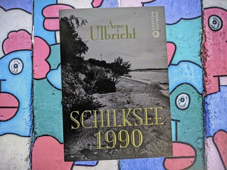 Buchtipp: Schilksee 1990 von Arne Ulbricht