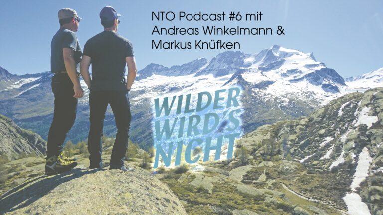NTO Podcast #6 – Wilder wird's nicht